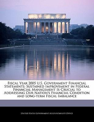 Fiscal Year 2005 U.S. Government Financial Statements