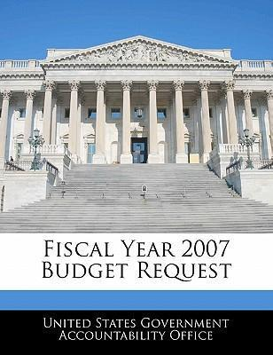 Fiscal Year 2007 Budget Request