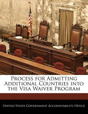 Process for Admitting Additional Countries Into the Visa Waiver Program