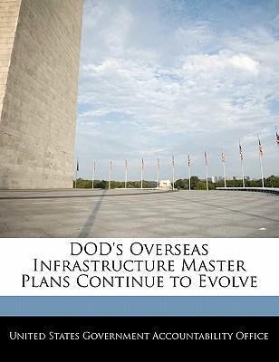 Dod's Overseas Infrastructure Master Plans Continue to Evolve