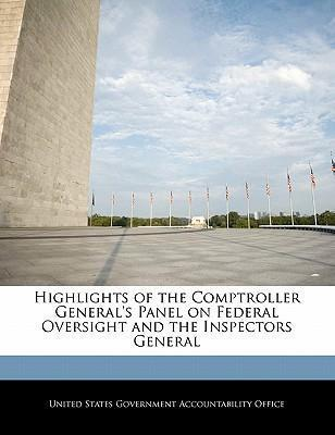 Highlights of the Comptroller General's Panel on Federal Oversight and the Inspectors General