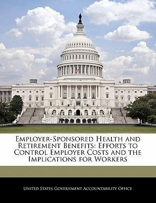 Employer-Sponsored Health and Retirement Benefits