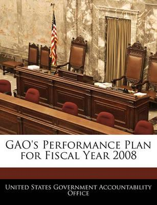 Gao's Performance Plan for Fiscal Year 2008
