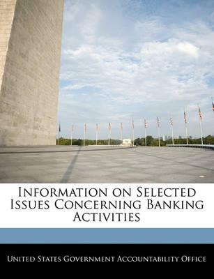 Information on Selected Issues Concerning Banking Activities