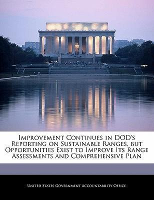 Improvement Continues in Dod's Reporting on Sustainable Ranges, But Opportunities Exist to Improve Its Range Assessments and Comprehensive Plan