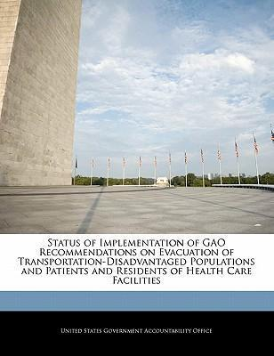 Status of Implementation of Gao Recommendations on Evacuation of Transportation-Disadvantaged Populations and Patients and Residents of Health Care Facilities
