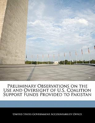 Preliminary Observations on the Use and Oversight of U.S. Coalition Support Funds Provided to Pakistan