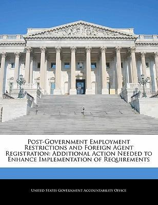 Post-Government Employment Restrictions and Foreign Agent Registration