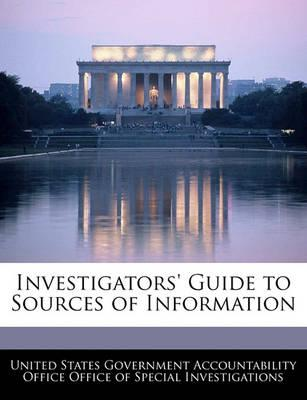 Investigators' Guide to Sources of Information