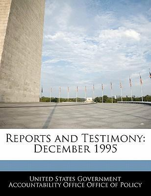 Reports and Testimony