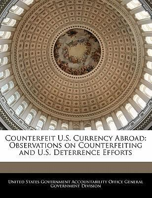 Counterfeit U.S. Currency Abroad