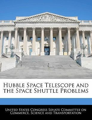 Hubble Space Telescope and the Space Shuttle Problems