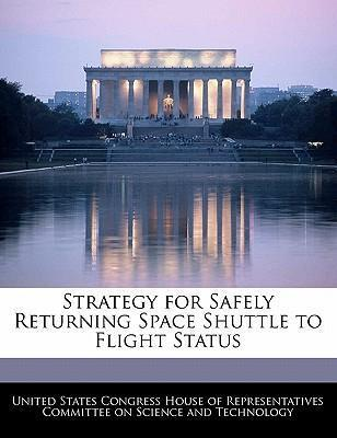 Strategy for Safely Returning Space Shuttle to Flight Status