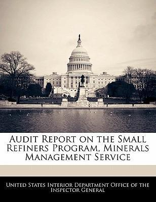 Audit Report on the Small Refiners Program, Minerals Management Service