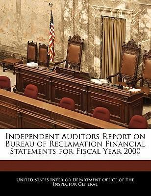 Independent Auditors Report on Bureau of Reclamation Financial Statements for Fiscal Year 2000
