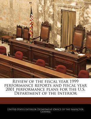 Review of the Fiscal Year 1999 Performance Reports and Fiscal Year 2001 Performance Plans for the U.S. Department of the Interior
