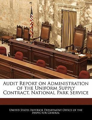 Audit Report on Administration of the Uniform Supply Contract, National Park Service