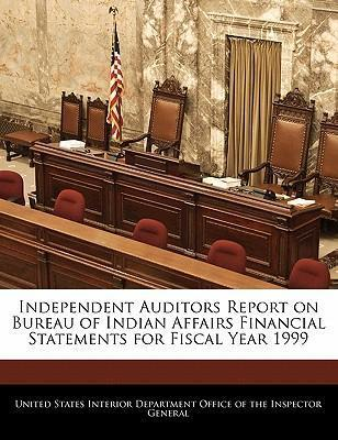 Independent Auditors Report on Bureau of Indian Affairs Financial Statements for Fiscal Year 1999