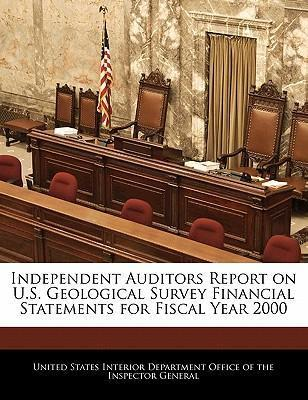 Independent Auditors Report on U.S. Geological Survey Financial Statements for Fiscal Year 2000