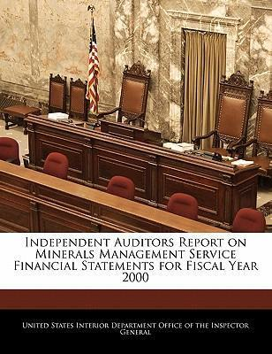 Independent Auditors Report on Minerals Management Service Financial Statements for Fiscal Year 2000