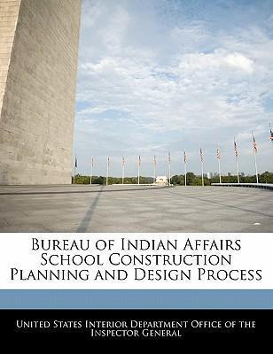 Bureau of Indian Affairs School Construction Planning and Design Process