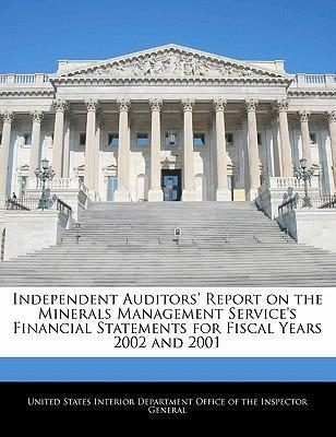 Independent Auditors' Report on the Minerals Management Service's Financial Statements for Fiscal Years 2002 and 2001