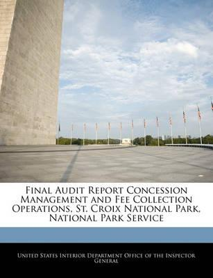 Final Audit Report Concession Management and Fee Collection Operations, St. Croix National Park, National Park Service