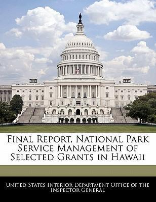 Final Report, National Park Service Management of Selected Grants in Hawaii