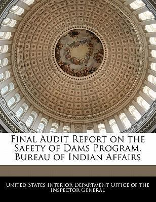 Final Audit Report on the Safety of Dams Program, Bureau of Indian Affairs