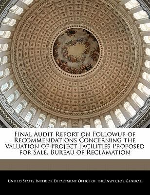 Final Audit Report on Followup of Recommendations Concerning the Valuation of Project Facilities Proposed for Sale, Bureau of Reclamation
