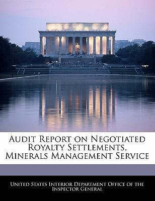 Audit Report on Negotiated Royalty Settlements, Minerals Management Service