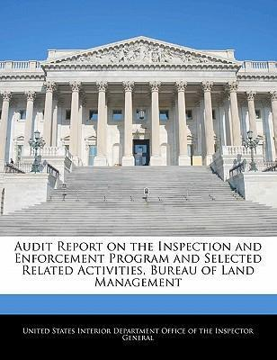 Audit Report on the Inspection and Enforcement Program and Selected Related Activities, Bureau of Land Management