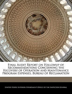 Final Audit Report on Followup of Recommendations Concerning the Recovery of Operation and Maintenance Program Expenses, Bureau of Reclamation