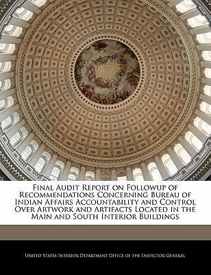 Final Audit Report on Followup of Recommendations Concerning Bureau of Indian Affairs Accountability and Control Over Artwork and Artifacts Located in the Main and South Interior Buildings