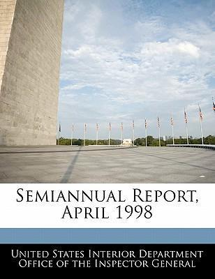 Semiannual Report, April 1998
