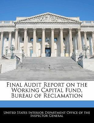 Final Audit Report on the Working Capital Fund, Bureau of Reclamation