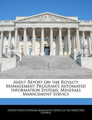 Audit Report on the Royalty Management Program's Automated Information Systems, Minerals Management Service
