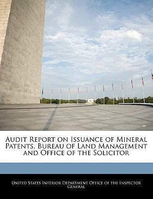 Audit Report on Issuance of Mineral Patents, Bureau of Land Management and Office of the Solicitor