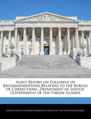 Audit Report on Followup of Recommendations Relating to the Bureau of Corrections, Department of Justice, Government of the Virgin Islands