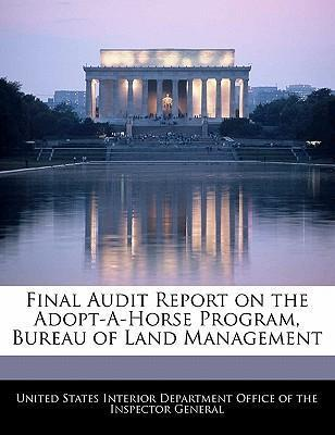 Final Audit Report on the Adopt-A-Horse Program, Bureau of Land Management
