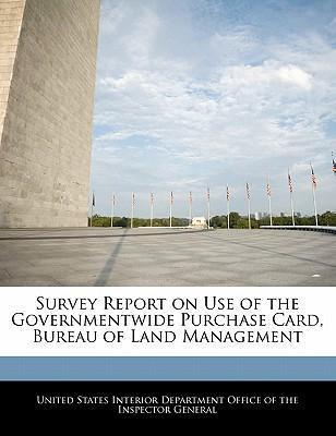 Survey Report on Use of the Governmentwide Purchase Card, Bureau of Land Management