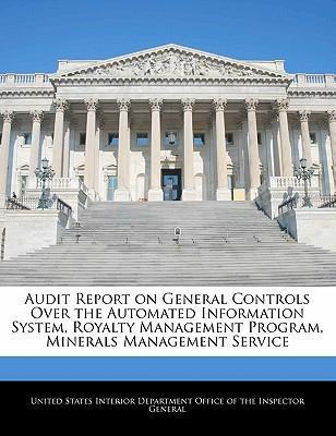 Audit Report on General Controls Over the Automated Information System, Royalty Management Program, Minerals Management Service