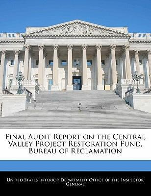 Final Audit Report on the Central Valley Project Restoration Fund, Bureau of Reclamation