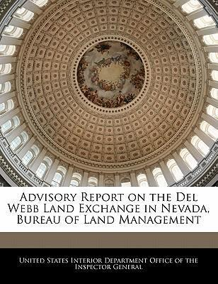 Advisory Report on the del Webb Land Exchange in Nevada, Bureau of Land Management