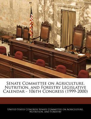 Senate Committee on Agriculture, Nutrition, and Forestry Legislative Calendar - 106th Congress (1999-2000)