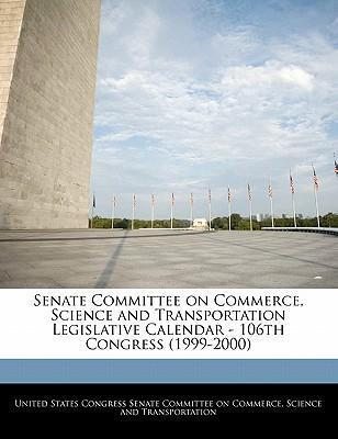 Senate Committee on Commerce, Science and Transportation Legislative Calendar - 106th Congress (1999-2000)