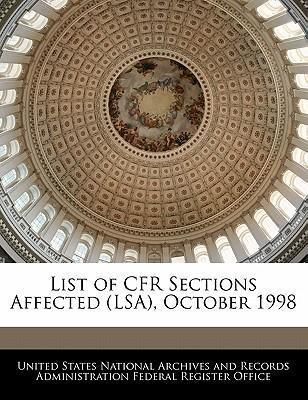 List of Cfr Sections Affected (Lsa), October 1998