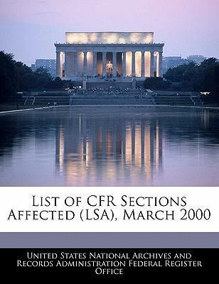 List of Cfr Sections Affected (Lsa), March 2000