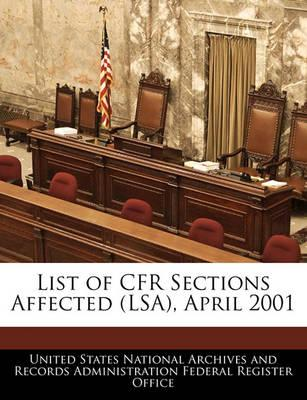 List of Cfr Sections Affected (Lsa), April 2001
