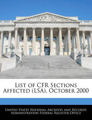 List of Cfr Sections Affected (Lsa), October 2000